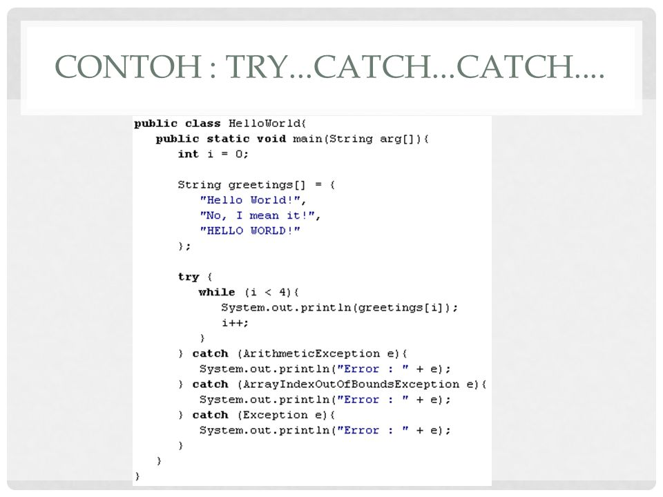 Contoh : try...catch...catch....