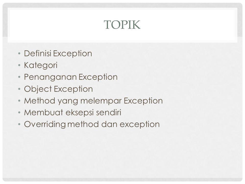Topik Definisi Exception Kategori Penanganan Exception
