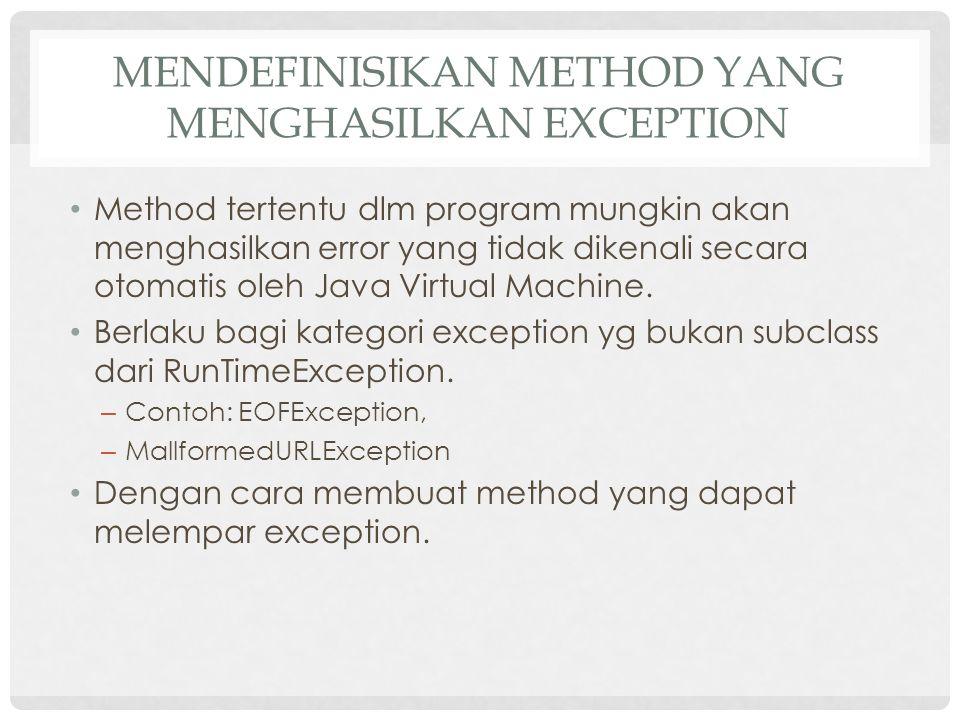Mendefinisikan method yang menghasilkan exception