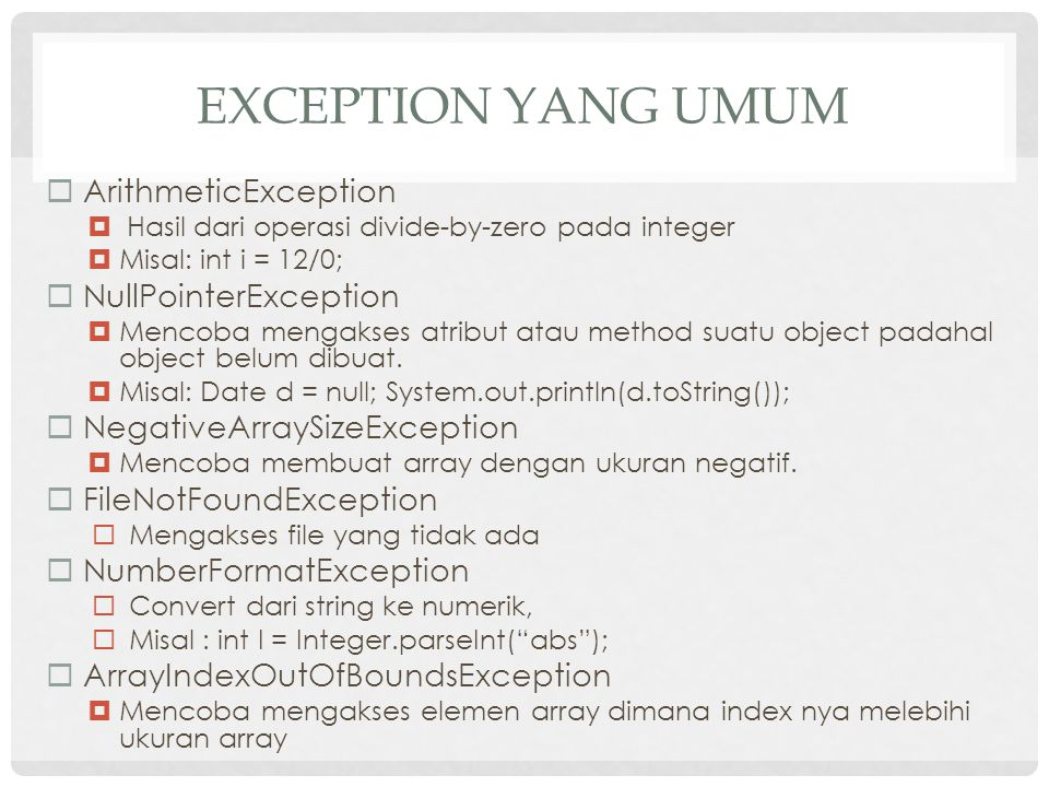 Exception yang Umum ArithmeticException NullPointerException