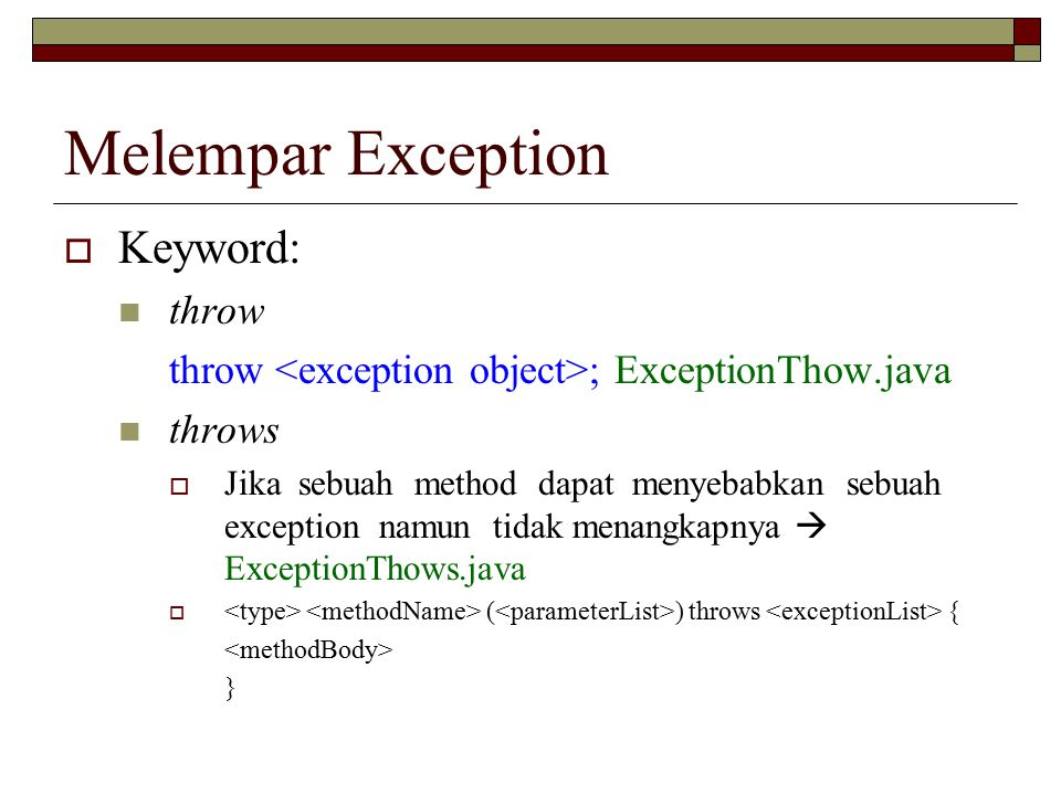 Melempar Exception Keyword: throw