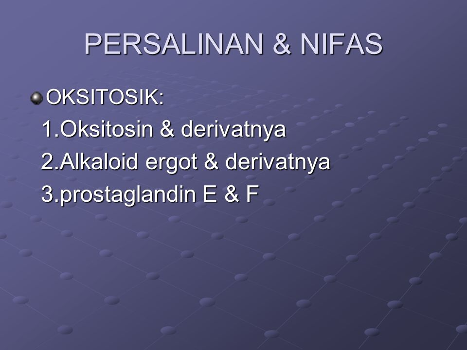PERSALINAN & NIFAS 1.Oksitosin & derivatnya