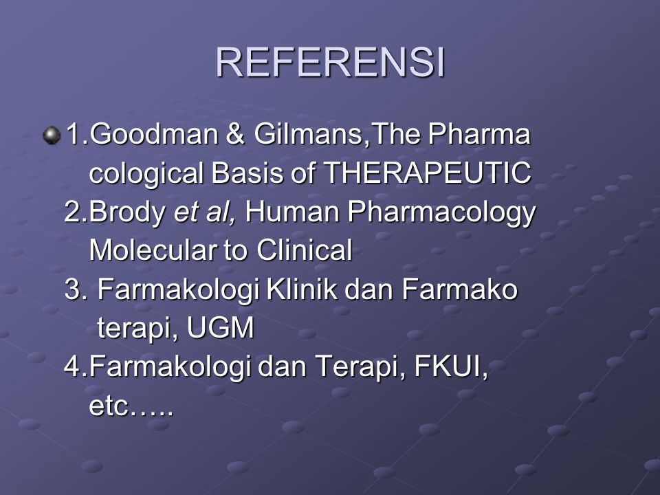 REFERENSI 1.Goodman & Gilmans,The Pharma