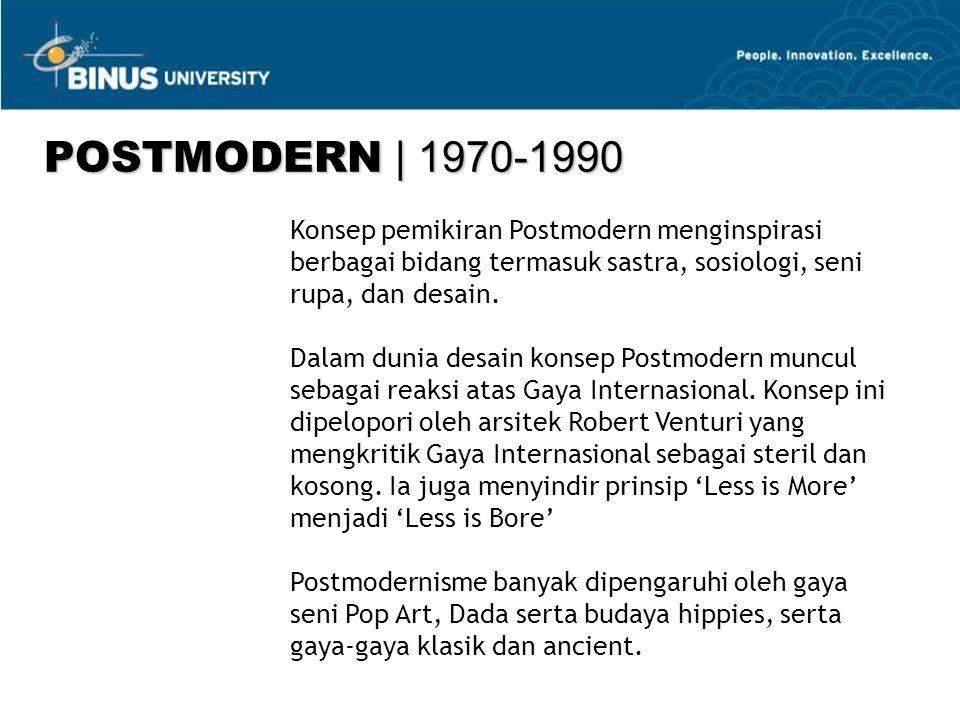 POSTMODERN | 1970-1990 Konsep pemikiran Postmodern menginspirasi berbagai bidang termasuk sastra, sosiologi, seni rupa, dan desain.