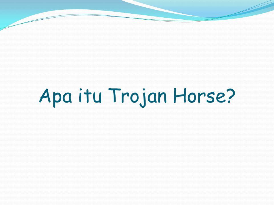 Apa itu Trojan Horse