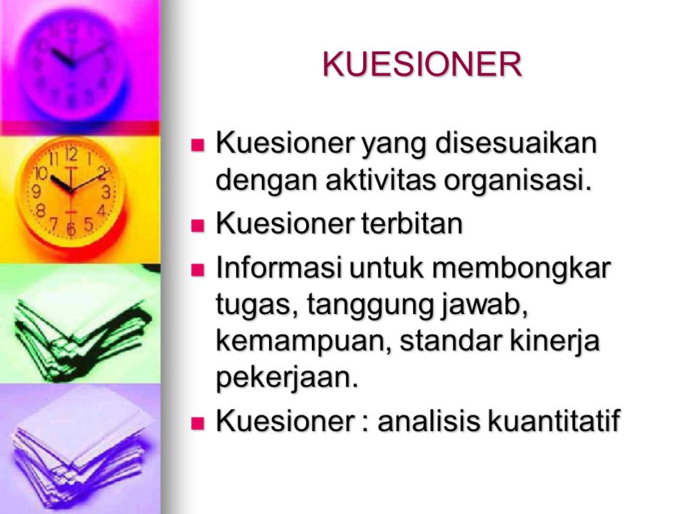 KUESIONER Kuesioner yang disesuaikan dengan aktivitas organisasi.