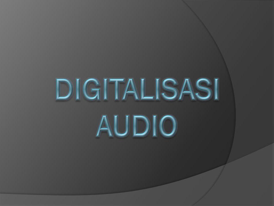 DIGITALISASI AUDIO