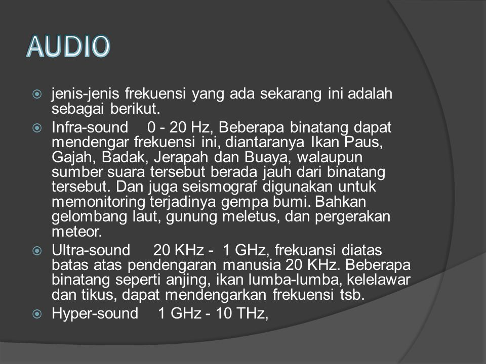AUDIO jenis-jenis frekuensi yang ada sekarang ini adalah sebagai berikut.