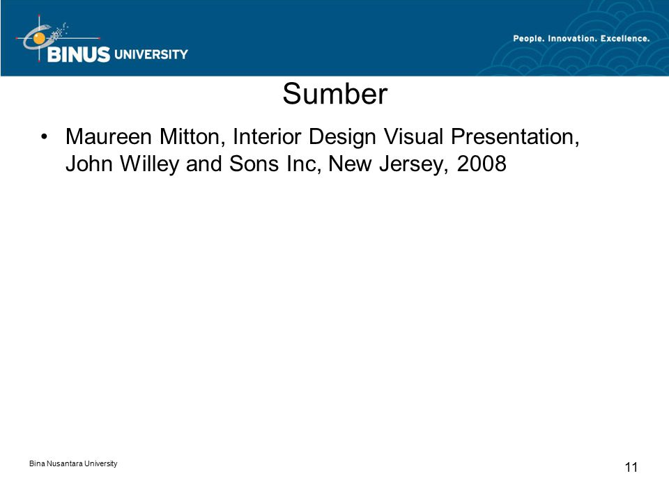 Sumber Maureen Mitton, Interior Design Visual Presentation, John Willey and Sons Inc, New Jersey, 2008.