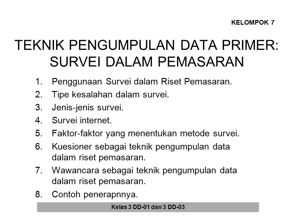 TEKNIK PENGUMPULAN DATA PRIMER: SURVEI DALAM PEMASARAN