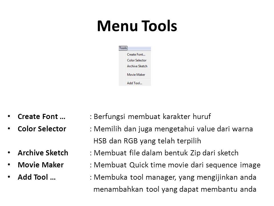 Menu Tools Create Font … : Berfungsi membuat karakter huruf