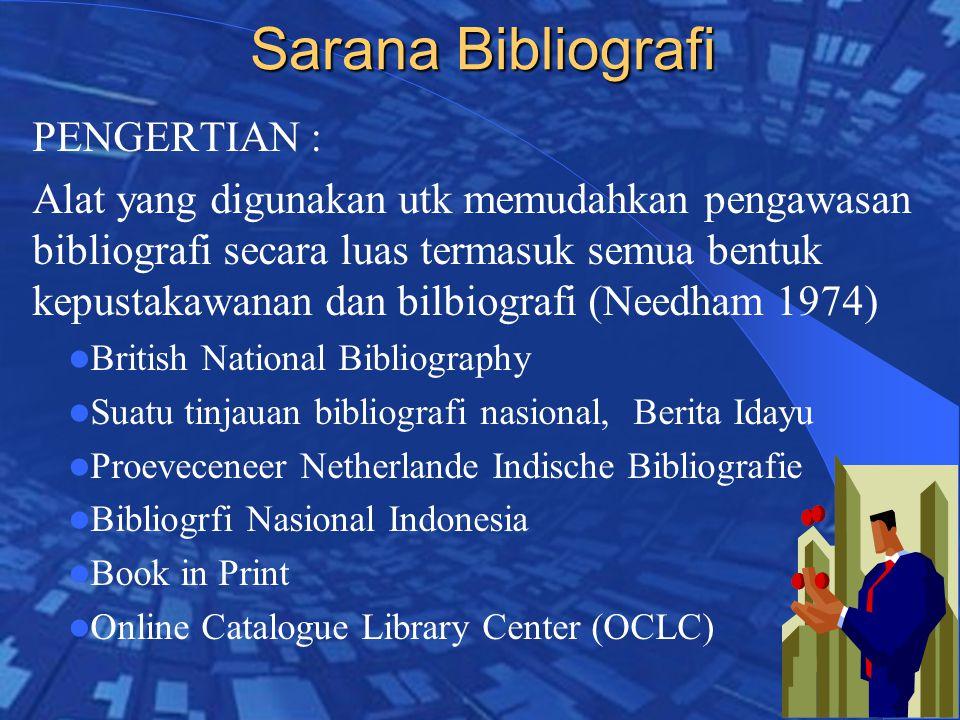 Sarana Bibliografi PENGERTIAN :