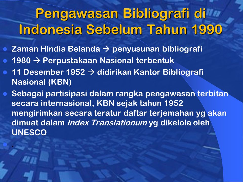 Pengawasan Bibliografi di Indonesia Sebelum Tahun 1990