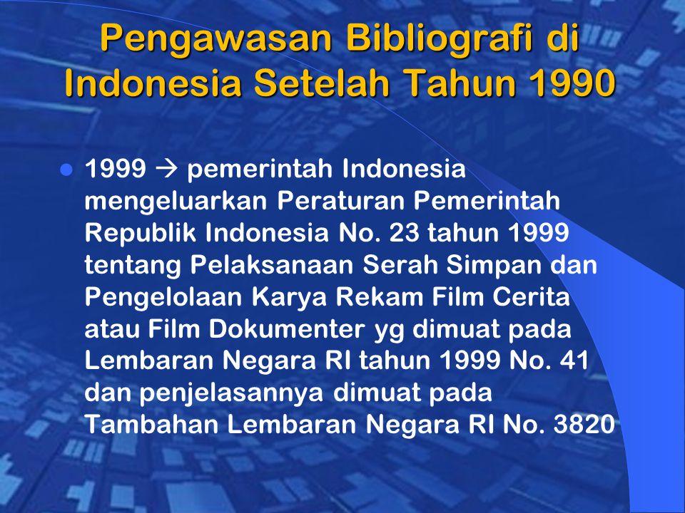 Pengawasan Bibliografi di Indonesia Setelah Tahun 1990