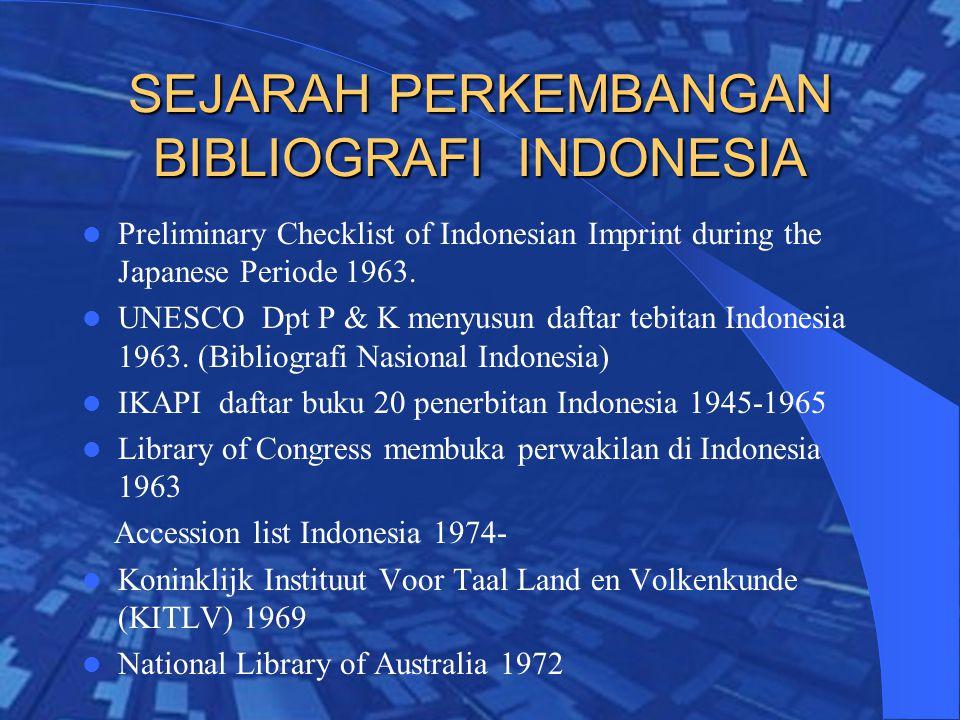 SEJARAH PERKEMBANGAN BIBLIOGRAFI INDONESIA