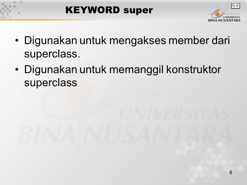 Digunakan untuk mengakses member dari superclass.
