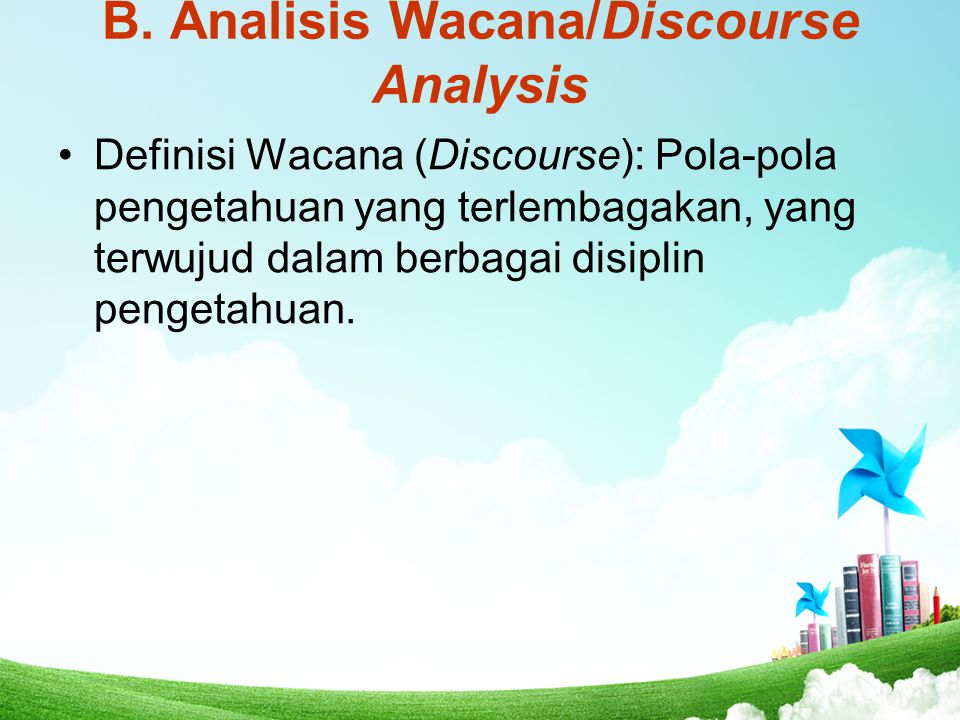 B. Analisis Wacana/Discourse Analysis