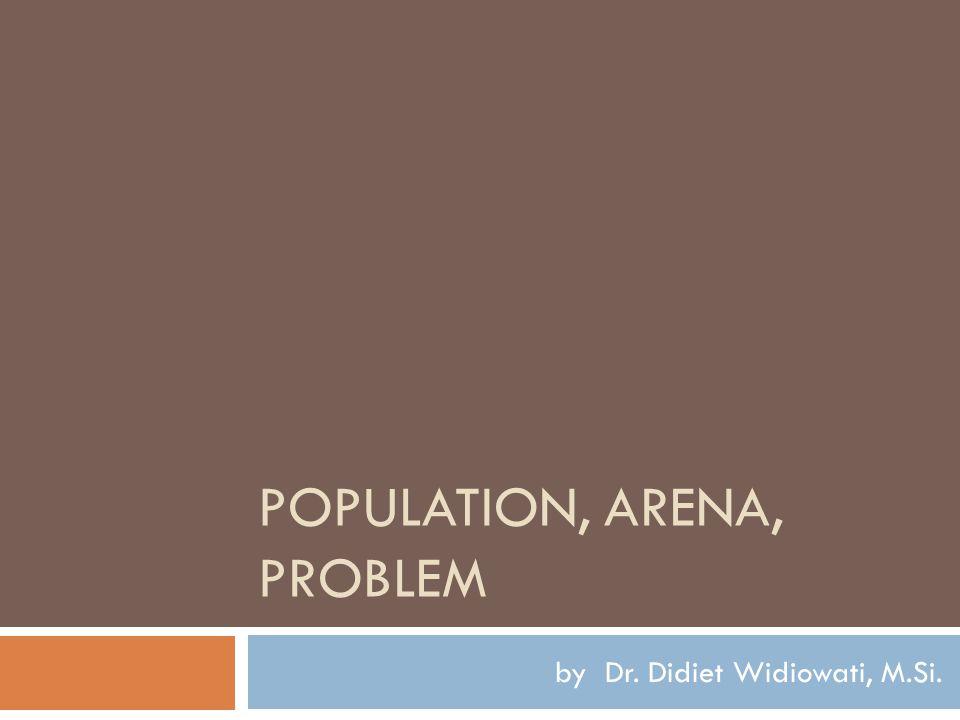 POPULATION, ARENA, PROBLEM