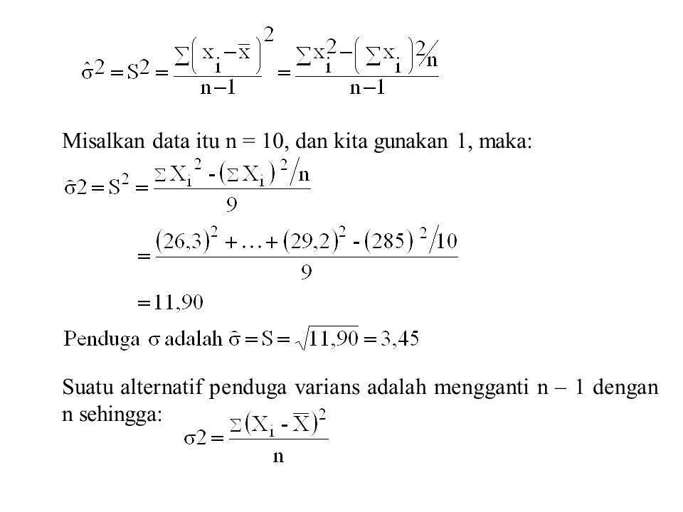 Misalkan data itu n = 10, dan kita gunakan 1, maka: