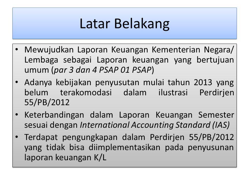 Latar Belakang Mewujudkan Laporan Keuangan Kementerian Negara/ Lembaga sebagai Laporan keuangan yang bertujuan umum (par 3 dan 4 PSAP 01 PSAP)