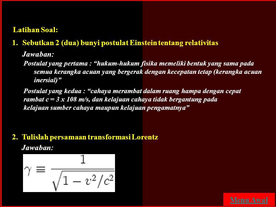 Sebutkan 2 (dua) bunyi postulat Einstein tentang relativitas