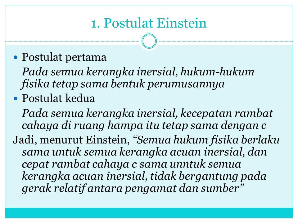 1. Postulat Einstein Postulat pertama