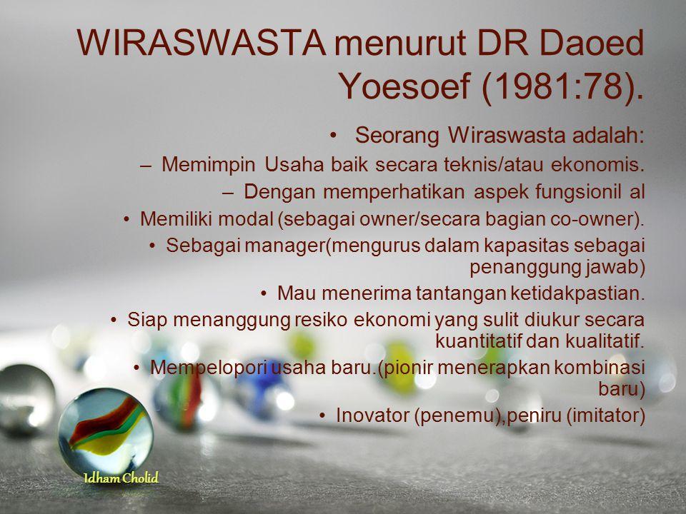 WIRASWASTA menurut DR Daoed Yoesoef (1981:78).