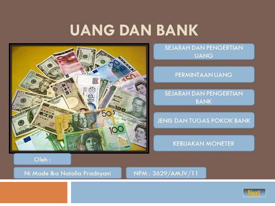 UANG DAN BANK SEJARAH DAN PENGERTIAN UANG PERMINTAAN UANG
