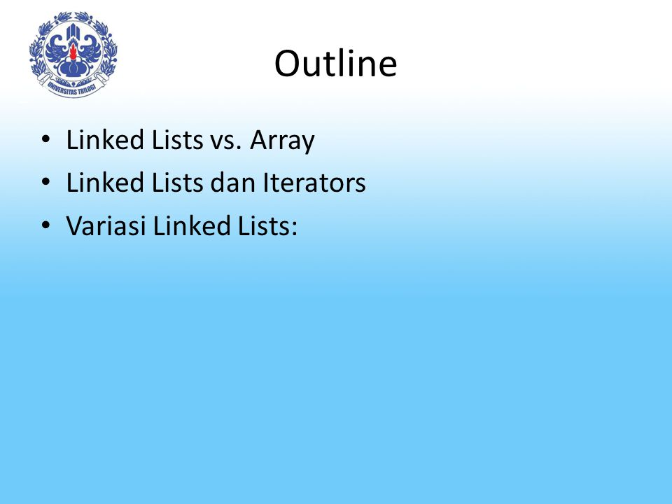 Outline Linked Lists vs. Array Linked Lists dan Iterators