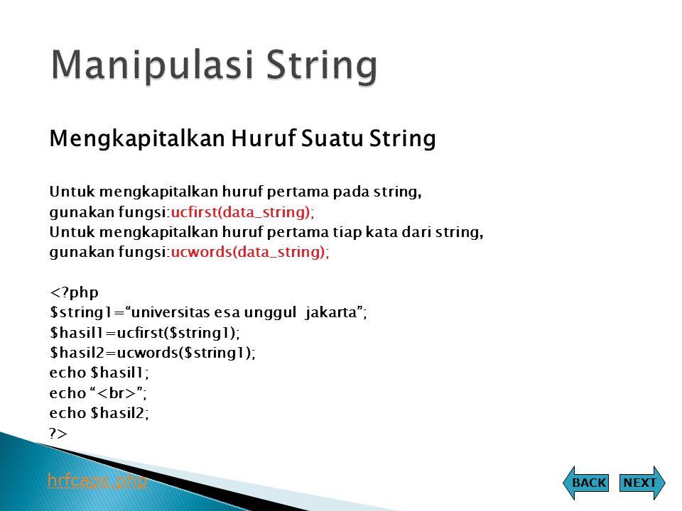 Manipulasi String Mengkapitalkan Huruf Suatu String hrfcaps.php