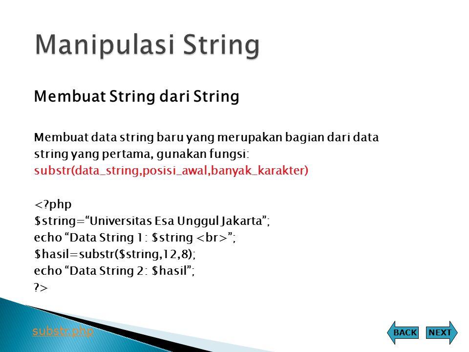 Manipulasi String Membuat String dari String