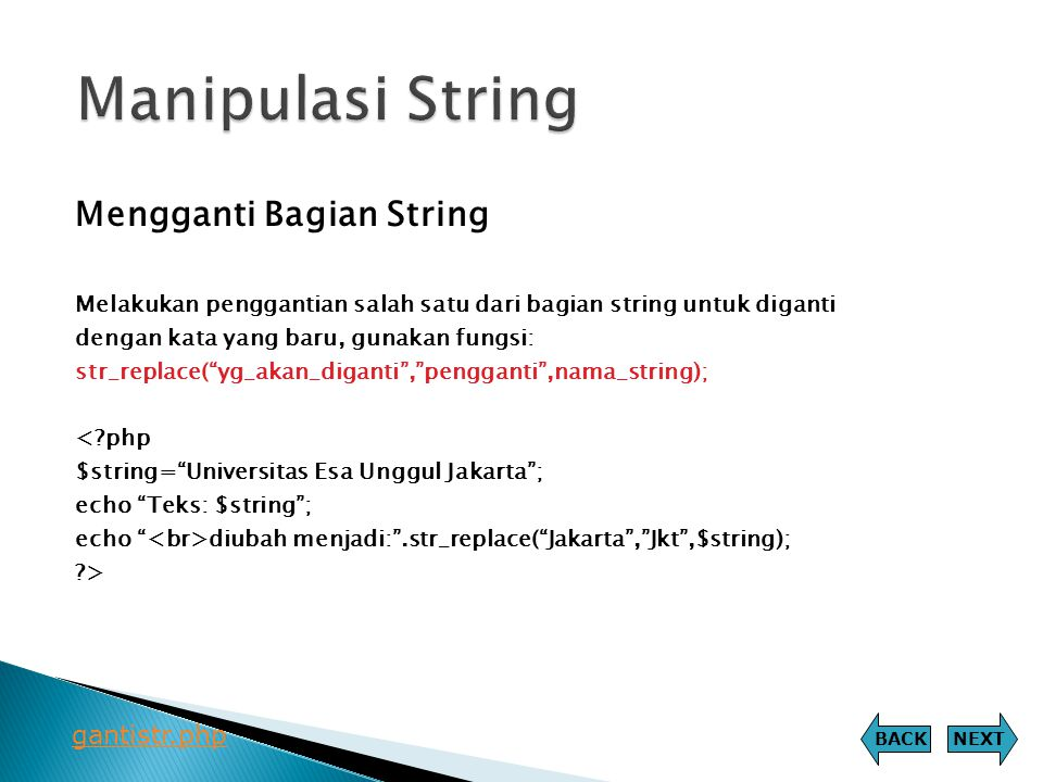 Manipulasi String Mengganti Bagian String gantistr.php