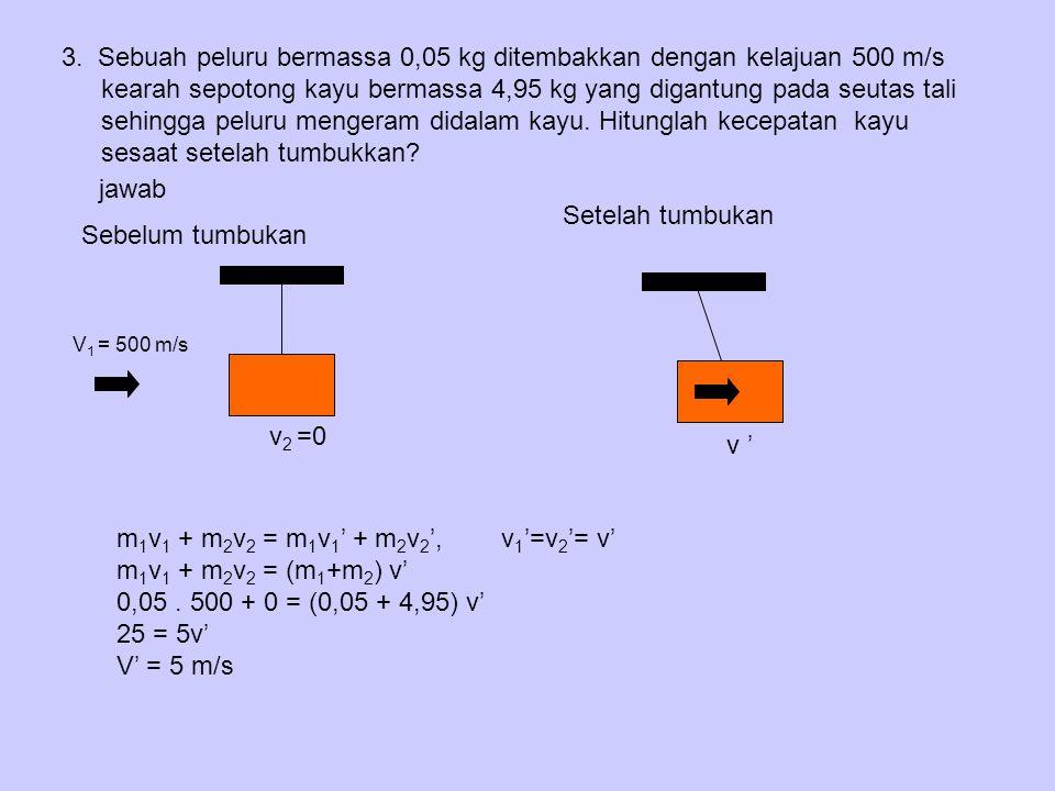 m1v1 + m2v2 = m1v1' + m2v2', v1'=v2'= v' m1v1 + m2v2 = (m1+m2) v'