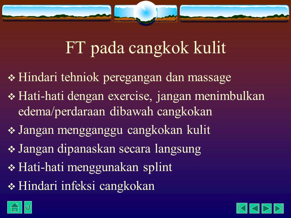 FT pada cangkok kulit Hindari tehniok peregangan dan massage
