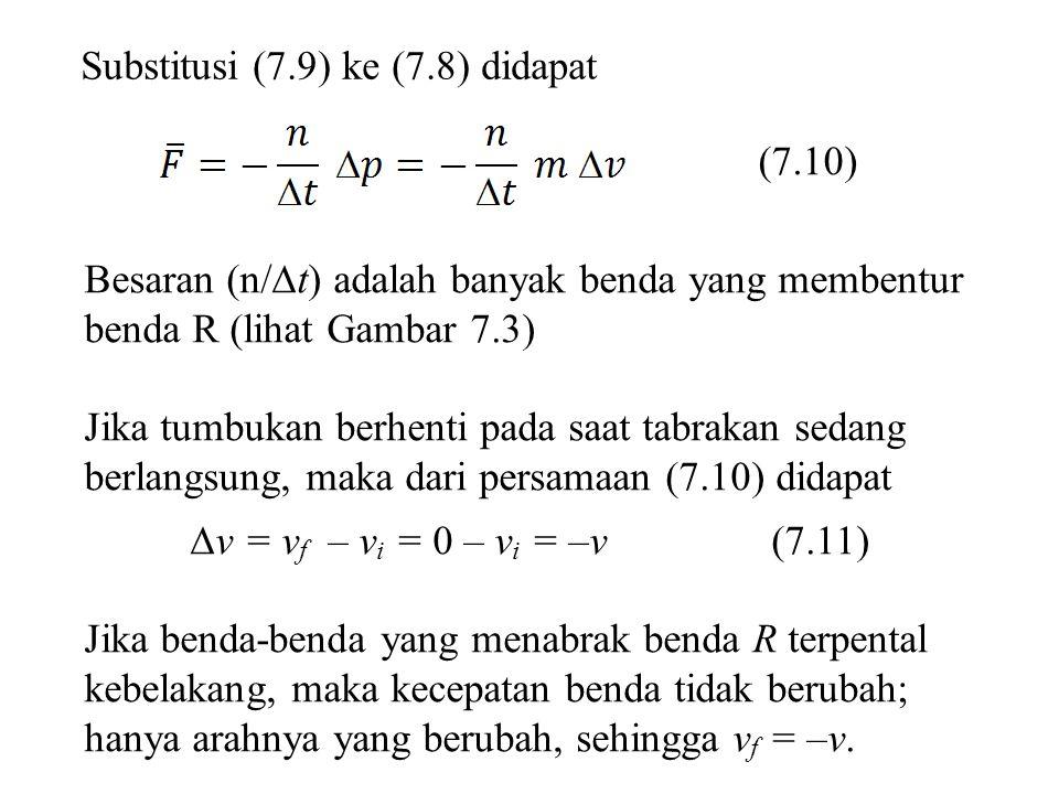 Substitusi (7.9) ke (7.8) didapat