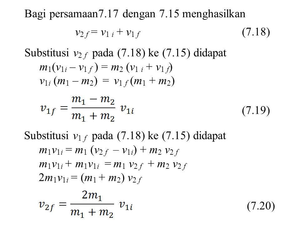 Bagi persamaan7.17 dengan 7.15 menghasilkan