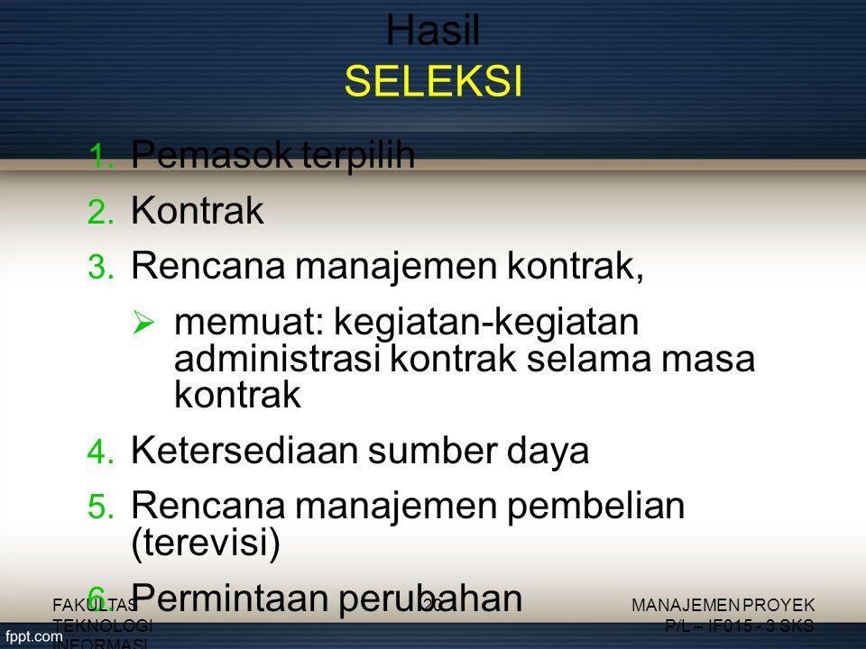 Hasil SELEKSI Pemasok terpilih Kontrak Rencana manajemen kontrak,