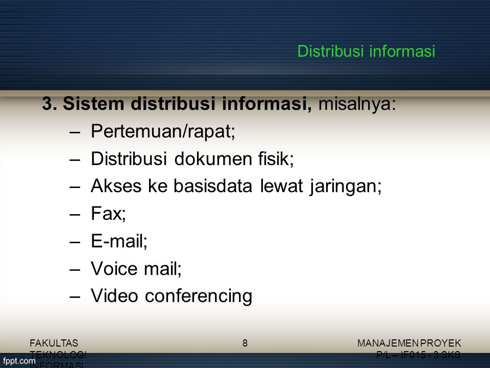 3. Sistem distribusi informasi, misalnya: Pertemuan/rapat;