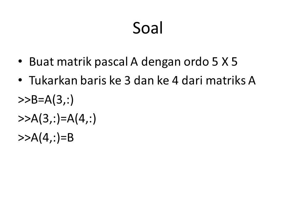 Soal Buat matrik pascal A dengan ordo 5 X 5