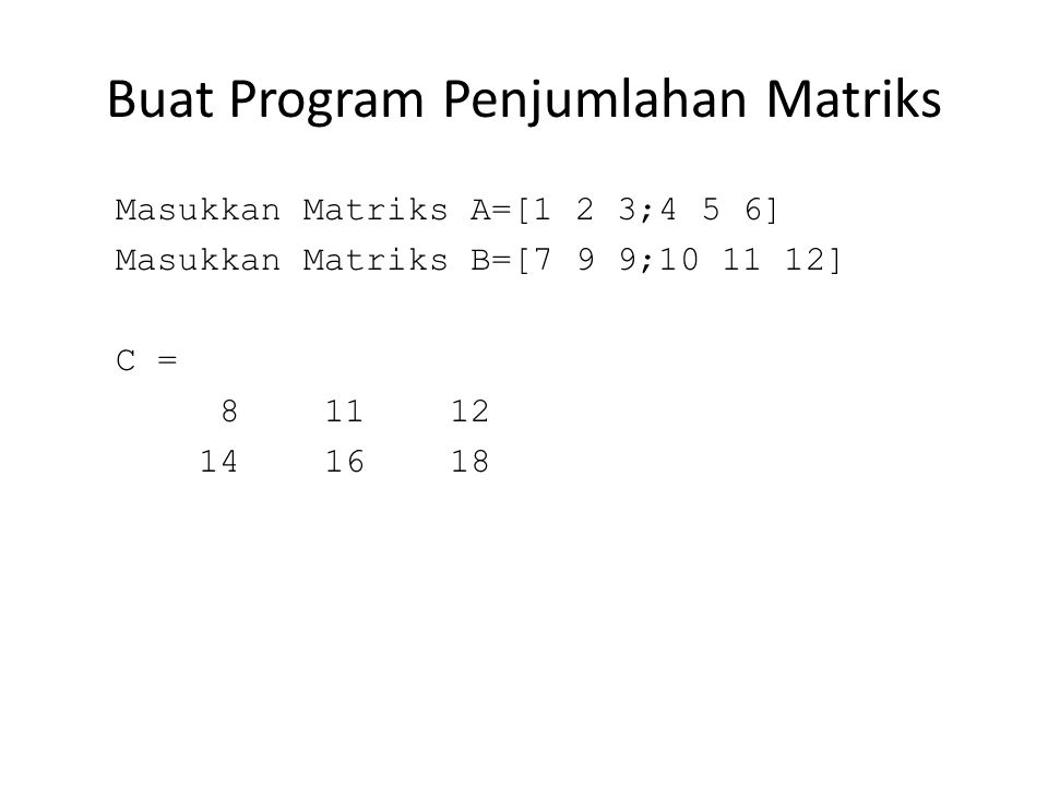 Buat Program Penjumlahan Matriks