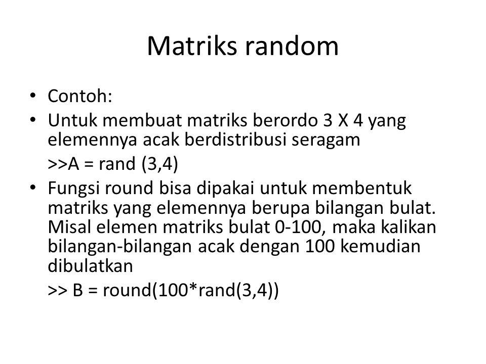 Matriks random Contoh: