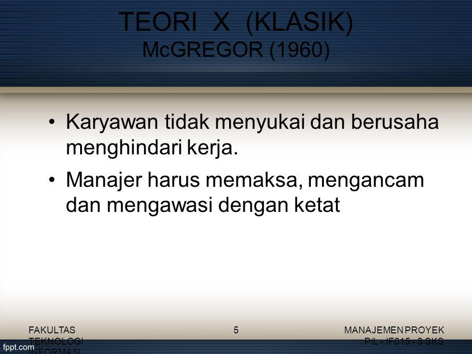 TEORI X (KLASIK) McGREGOR (1960)