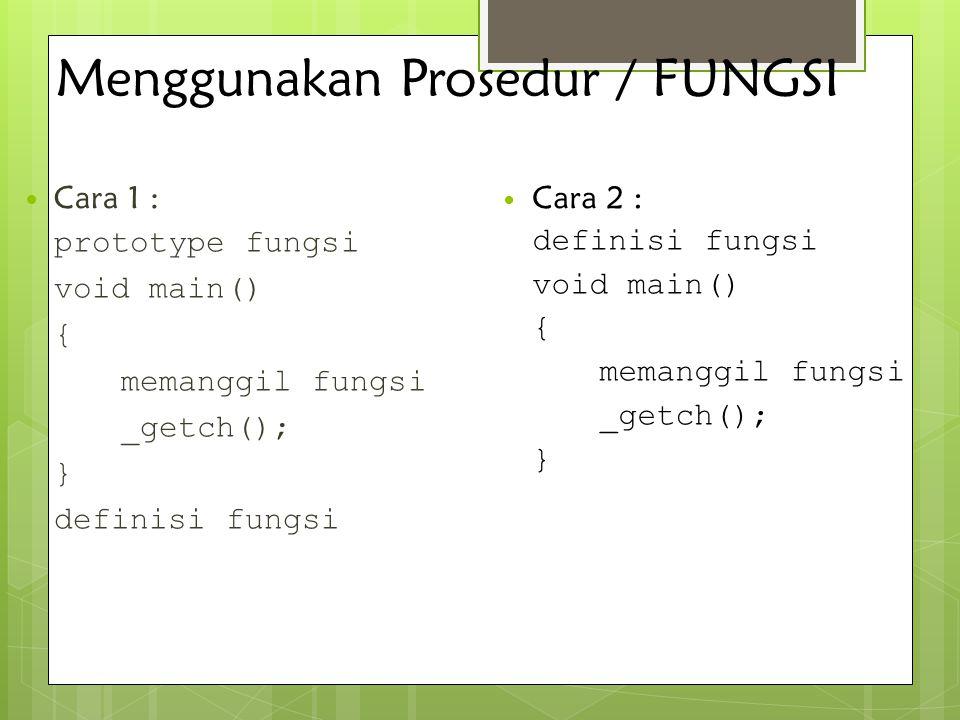 Menggunakan Prosedur / FUNGSI