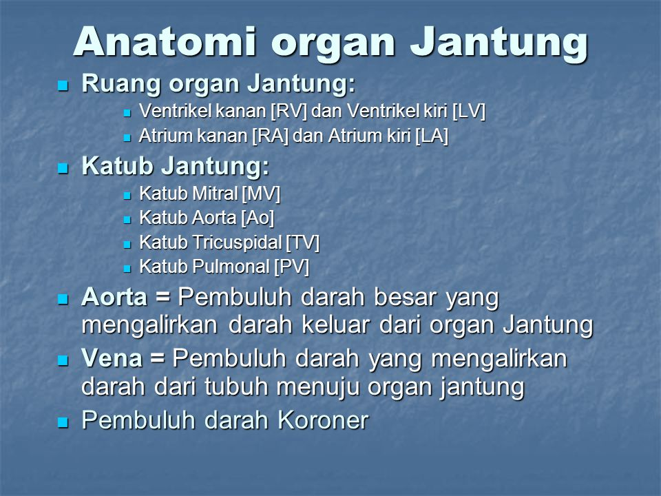 Anatomi organ Jantung Ruang organ Jantung: Katub Jantung: