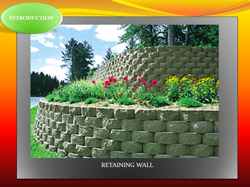 INTRODUCTION RETAINING WALL