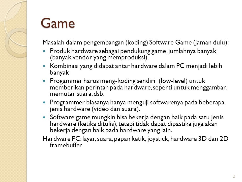 Game Masalah dalam pengembangan (koding) Software Game (jaman dulu):