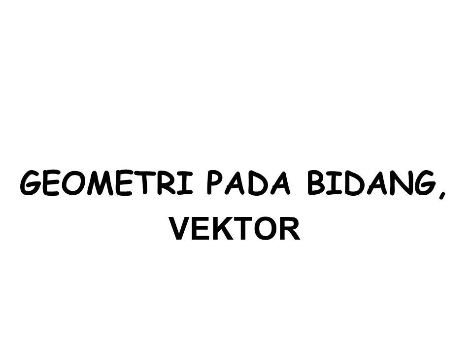 GEOMETRI PADA BIDANG, VEKTOR