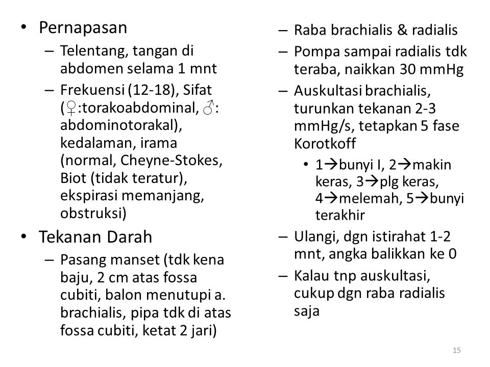 Pernapasan Tekanan Darah Raba brachialis & radialis