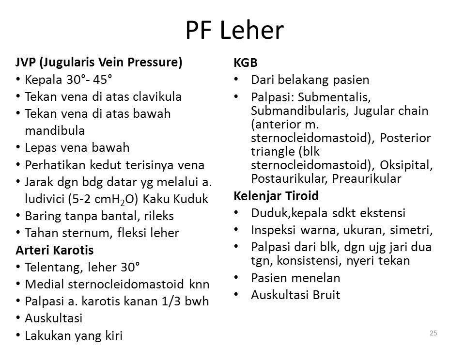 PF Leher JVP (Jugularis Vein Pressure) Kepala 30°- 45°