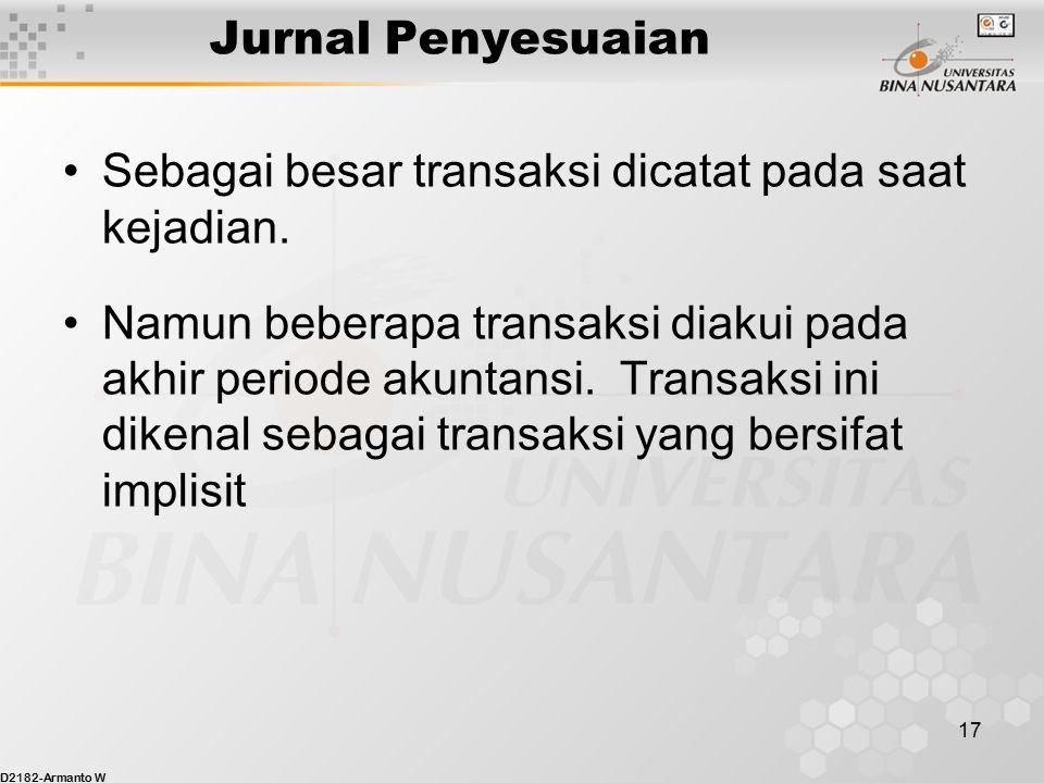 Jurnal Penyesuaian Sebagai besar transaksi dicatat pada saat kejadian.